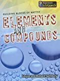 Elements and Compounds, Richard Spilsbury and Louise A. Spilsbury, 1403493383