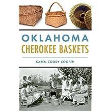 Oklahoma Cherokee Baskets (American Heritage)