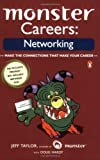 Monster Careers: Networking, Doug Hardy and Jeff Taylor, 0143036017