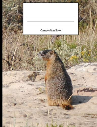 Composition Book: Yellow-bellied Marmot Notebook: Wide Rule, 120 Pages (Mountain Wildlife) (Volume 1)