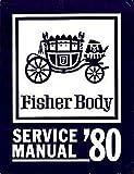 1980 BUICK GM FISHER BODY REPAIR SHOP & SERVICE MANUAL - INCLUDES: LeSabre, Regal, Century, Riviera, Electra, Skylark, Park Avenue, Skyhawk, Limited. 80