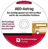 """AEO-Antrag, 1 CD-ROM Das Ausfüllprogramm zum Zertifikat """"Zugelassener Wirtschaftsbeteiligter"""". Mit Praxistipps schnell und einfach alle Fragen beantworten. Einzelplatzlizenz. Für Windows XP (SP2)/Vista"""