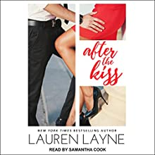 After the Kiss: Sex, Love, & Stiletto Series, Book 1 Audiobook by Lauren Layne Narrated by Samantha Cook