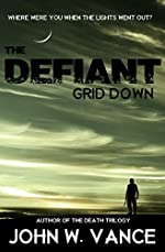 Grid Down: (A Post-Apocalyptic EMP Thriller) (The Defiant Book 1)