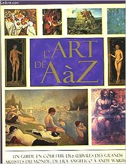 reli l art de a z un guide en couleur des oeuvres des grands artistes du monde de fra angelico andy warhol