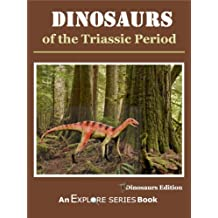 Dinosaurs of the Triassic Period: Explore Series Picture Book for Kids  (Kids Library)