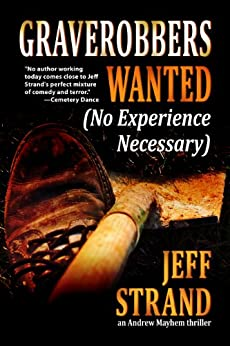 Graverobbers Wanted (No Experience Necessary) (An Andrew Mayhem Thriller) by [Strand, Jeff]