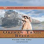 Orphan Train Belle | Teresa Ives Lilly