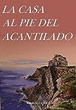 La casa al pie del acantilado (Spanish Edition)