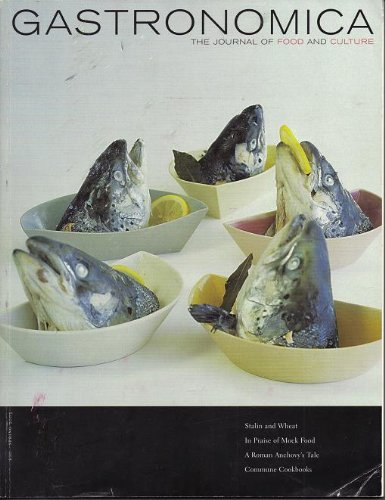 Gastronomica - The Journal of Food and Culture - Spring 2003 (Vol. 3, #2)