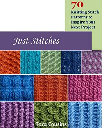 Just Stitches 70 Knitting Stitch Patterns To Inspire Your Next