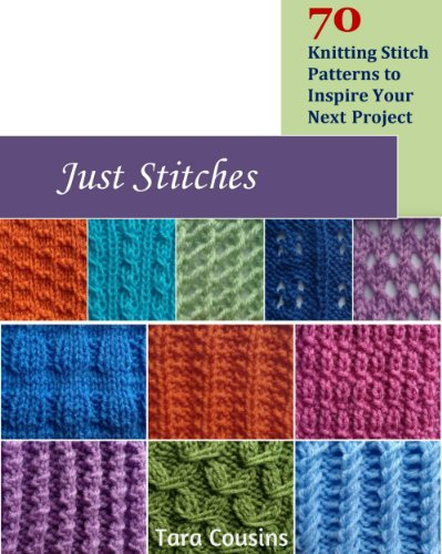 Just Stitches: 70 Knitting Stitch Patterns to Inspire Your Next Project (Tiger Road Crafts Book 4) ()
