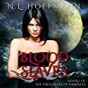 Blood Slaves: The Daughters of Darkness Book 1 Audiobook by N.L. Hoffmann Narrated by Jamie Sara Lewis