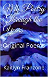 My poetry through the years: Original Poems