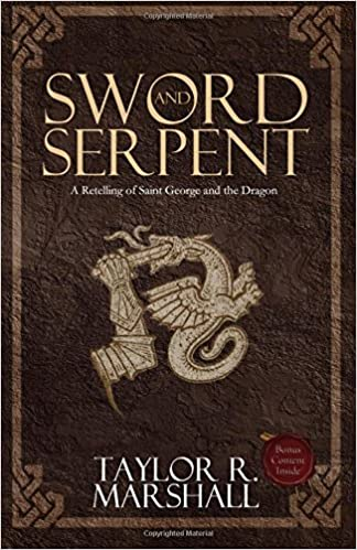 Sword and Serpent: Amazon co uk: Taylor Marshall: 9780988442559: Books