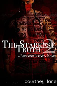 The Starkest Truth (A Breaking Insanity Novel Book 2) by [Lane, Courtney]