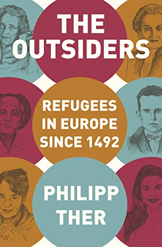 The Outsiders: Refugees in Europe since 1492 (Migration And Immigration In The Early 20th Century)