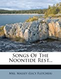 Songs of the Noontide Rest..., , 1276129238