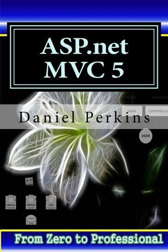 asp net MVC 5: Learn ASP net MTV 5 Programming FAST and EASY