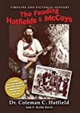 The Feuding Hatfields and Mccoys, Coleman C. Hatfield and F. Keith Davis, 0979323622