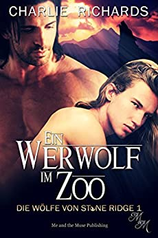 Ein Werwolf im Zoo (Die Wölfe von Stone Ridge 1) (German Edition) by [Richards, Charlie]