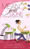 Mean Girls Gone: A Spiritual Guide to Getting Rid of Mean