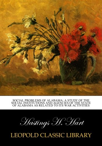 Social Problems of Alabama: A Study of the Social Institutions and Agencies of the State of Alabama as related to its war activities PDF