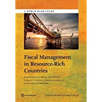Fiscal Management in Resource-Rich Countries: Essentials for Economists, Public Finance Professionals, and Policy Makers (World Bank Studies)