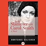 In the Slammer with Carol Smith | Hortense Calisher