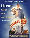 Greenberg's Guide to Lionel Paper and Collectibles, Robert J. Osterhoff, 0897780779