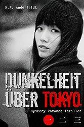 Dunkelheit über Tokyo - 1: Mystery-Romance-Thriller