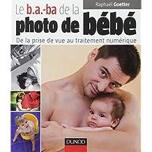 B.A.-BA DE LA PHOTO DE BÉBÉ (LE)