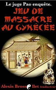 Le juge Pao enquête : Jeu de massacre au gynécée par  Anonyme Chine 17e siècle