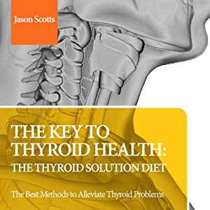 The Key to Thyroid Health Audiobook