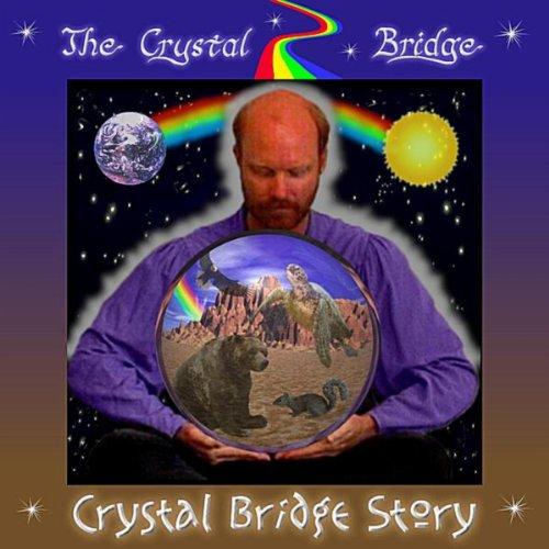 The Crystal Bridge Story