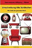 Umschreibung Alte Schätzchen - Wie heißt das gesuchte Wort?: Seniorenbeschäftigung Rätsel
