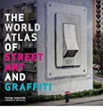 world atlas street art graffiti - [(The World Atlas of Street Art and Graffiti )] [Author: Rafael Schacter] [Sep-2013]