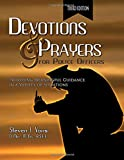 Devotions and Prayers for Police Officers: Providing Meaningful Guidance in a Variety of Situations