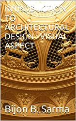 INTRODUCTION TO  ARCHITECTURAL DESIGN :  VISUAL ASPECT (English Edition)