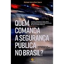 Quem Comanda a Segurança Pública no Brasil? Atores, Crenças e Coalizões que Dominam a Política Nacional de Segurança Pública