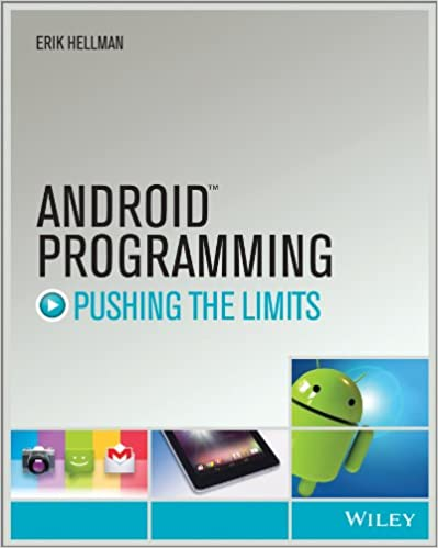 Android Programming: Pushing the Limits: Erik Hellman