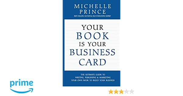 Your Book Is Your Business Card Michelle Prince 9780996502184