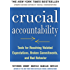 Crucial Accountability: Tools for Resolving Violated Expectations, Broken Commitments, and Bad Behavior, Second Edition: Tools for Resolving Violated Expectations, ... and Bad Behavior, Second Edition AUDIO