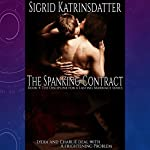 The Spanking Contract: Lydia and Charlie Deal with a Frightening Problem: Book 4: The Discipline for a Lasting Marriage Series | Sigrid Katrinsdatter