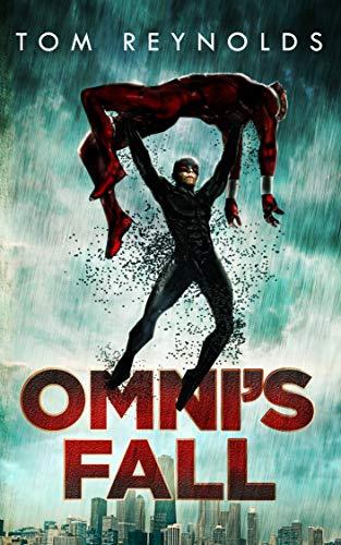 Omni's Fall (The Meta Superhero Novel Series: Book #4) ()