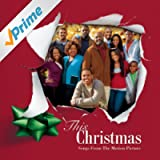 This Christmas - Songs From The Motion Picture [Clean]