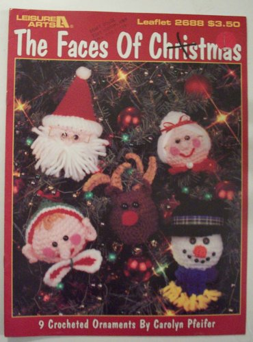Faces of Christmas: 9 Crocheted Ornaments - Crochet (Leisure Arts #2688 Craft Book) (Christmas Ornament Face)