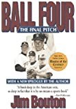 Ball Four: The Final Pitch by Jim Bouton (2001-04-01)