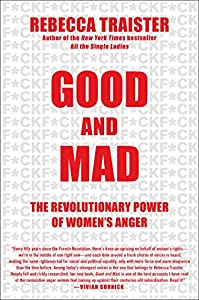 Good and Mad: The Revolutionary Power of Women's Anger from Simon & Schuster