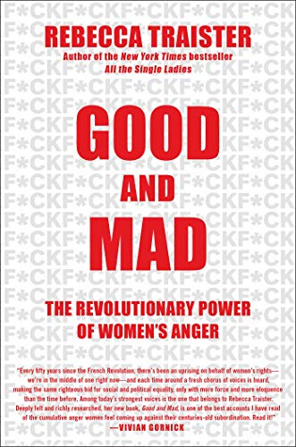 Product picture for Good and Mad: The Revolutionary Power of Womens Anger by Rebecca Traister